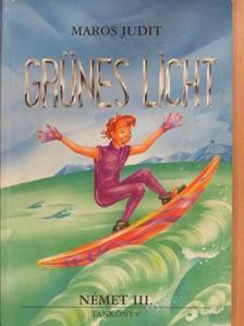 Maros Judit - Grünes Licht - Tankönyv [antikvár]