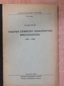Staud Géza - Magyar szinészeti szakkönyvek bibliográfiája [antikvár]