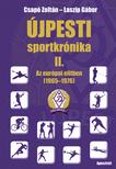 Laszip Gábor - Csapó Zoltán - Újpesti sportkrónika II.