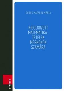 Katalin Mária Dudás - Kidolgozott matematikatételek mérnökök számára [eKönyv: pdf, epub, mobi]