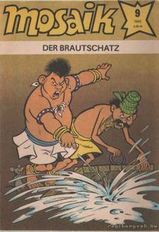Der brautschatz - Mosaik 1988/9 [antikvár]