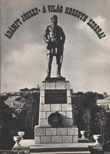 Ádámfy József - A világ Kossuth-szobrai [antikvár]