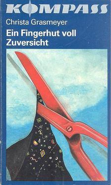 Grasmeyer, Christa - Ein Fingerhut voll Zuversicht [antikvár]