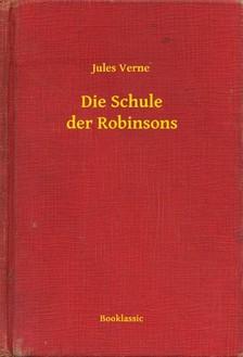 Jules Verne - Die Schule der Robinsons [eKönyv: epub, mobi]
