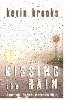BROOKS, KEVIN - Kissing the Rain [antikvár]