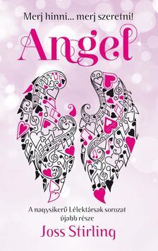 Joss Stirling - Lélektársak - Angel - Merj hinni... merj szeretni!