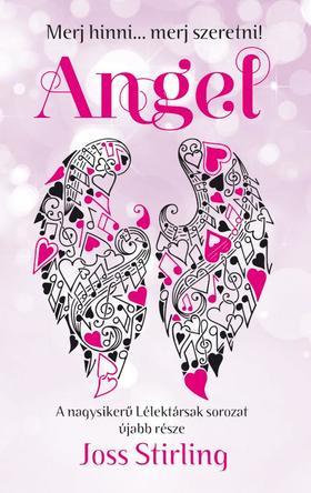 Joss Stirling - Lélektársak - Angel - Merj hinni... merj szeretni! [nyári akció]