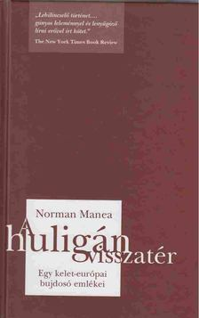 Norman Manea - A huligán visszatér [antikvár]