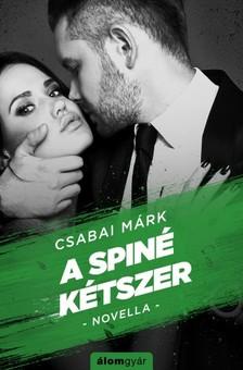 Csabai Márk - A spiné kétszer [eKönyv: epub, mobi]
