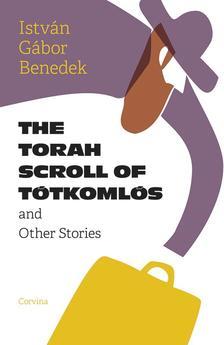 Benedek István Gábor - The Torah Scroll of Tótkomlós