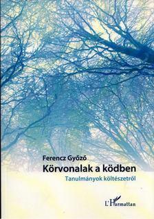 Ferencz Győző - Körvonalak a ködben [antikvár]