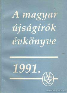 Nagy József - A magyar újságírók évkönyve 1991. [antikvár]