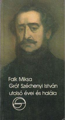 Falk Miksa - Gróf Széchenyi István utolsó évei és halála [antikvár]