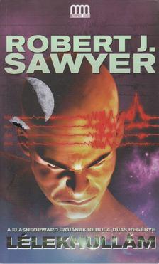 Robert J. Sawyer - Lélekhullám [antikvár]