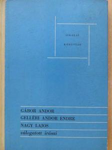 Gábor Andor - Gábor Andor, Gelléri Andor Endre, Nagy Lajos válogatott írásai [antikvár]