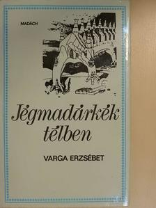 Varga Erzsébet - Jégmadárkék télben [antikvár]