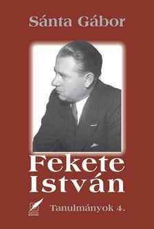 Sánta Gábor - Fekete István - Tanulmányok 4.