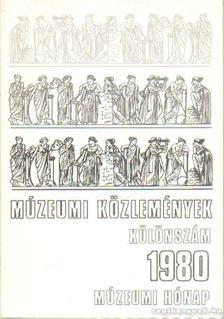 Nemes Iván (szerk.), Bándi Gábor, Kovács Tibor - Múzeumi közlemények különszám 1980 múzeumi hónap [antikvár]