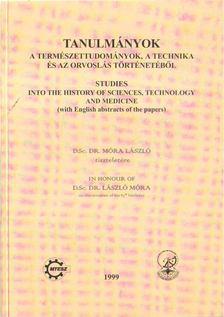 Dr. Vámos Éva szerk., Dr. Vámosné dr. Vigyázó Lilly - Tanulmányok a természettudományok, a technika és az orvoslás történetéből 1999 [antikvár]