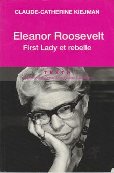 Claude-Catherine Kiejman - Eleanor Roosevelt [antikvár]