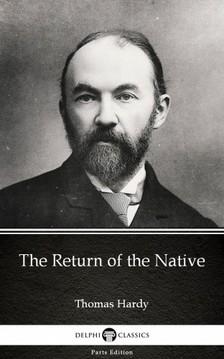 Thomas Hardy - The Return of the Native by Thomas Hardy (Illustrated) [eKönyv: epub, mobi]