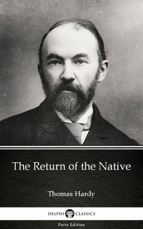 Thomas Hardy - The Return of the Native by Thomas Hardy (Illustrated) [eKönyv: epub, mobi]