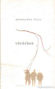 Magdalena Tulli - Vörösben [antikvár]