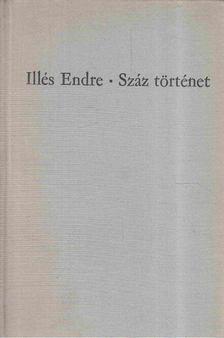 Illés Endre - Száz történet I. kötet [antikvár]