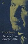 Clara Royer - Kertész Imre élete és halálai [eKönyv: epub, mobi]