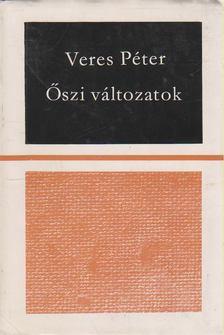 Veres Péter - Őszi változatok [antikvár]