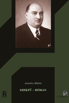 Asztalos Miklós - SZEKFŰ - HÓMAN