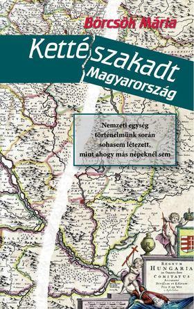 BÖRCSÖK MÁRIA - Kettészakadt Magyarország [antikvár]