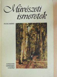 Fecske András - Művészeti ismeretek [antikvár]