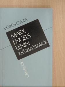 Vörös Gyula - Marx, Engels, Lenin időszerűségéről [antikvár]