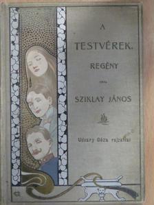 Sziklay János - A testvérek [antikvár]