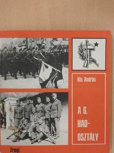 Kis András - A 6. hadosztály (dedikált példány) [antikvár]
