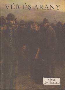 Varga Domokos, Csaba József - Vér és arany [antikvár]