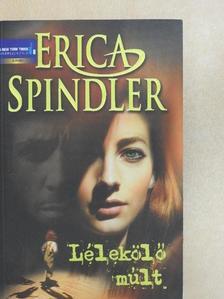 Erica Spindler - Lélekölő múlt [antikvár]