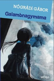 NÓGRÁDI GÁBOR - Galambnagymama