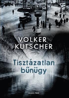 Volker Kutscher - Tisztázatlan bűnügy [nyári akció]
