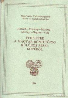 Horváth-KLereszty-Marázsné, Merényi-Nagy-Vida - Fejezetek a magyar büntetőjog különös része köréből [antikvár]