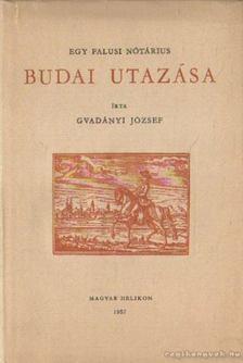 Gvadányi József - Egy falusi nótárius budai utazása [antikvár]