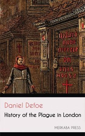 Daniel Defoe - History of the Plague in London [eKönyv: epub, mobi]