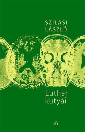 Szilasi László - Luther kutyái - ÜKH 2018