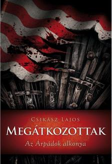 Csikász Lajos - MEGÁTKOZOTTAK