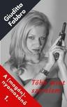 Giuditta Fabbro - Több mint szerelem - A (magán)nyomozónő 1. [eKönyv: epub, mobi]