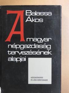 Balassa Ákos - A magyar népgazdaság tervezésének alapjai [antikvár]