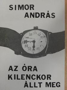 Simor András - Az óra kilenckor állt meg [antikvár]