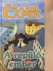 Karel Čapek - A repülő ember [antikvár]