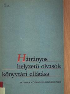 Bartos Éva - Hátrányos helyzetű olvasók könyvtári ellátása [antikvár]